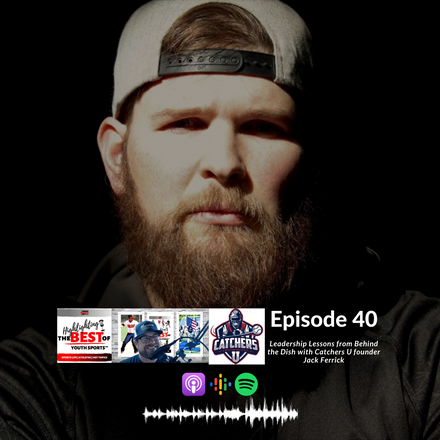 040 - Leadership Lessons from Behind the Dish with Catchers U founder Jack Ferrick