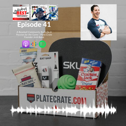 041 - A Baseball Community Built On A Passion for the Game | Plate Crate Founder Josh Band