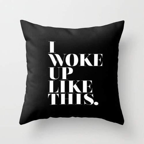 Spocket Home & Garden I Woke Up Like This Pillow