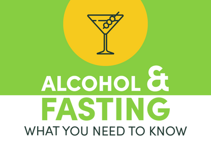 Alcohol and Fasting: What you need to know