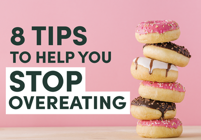 8 Tips to help you stop overeating
