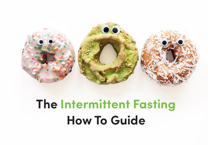 The Intermittent Fasting How To Guide