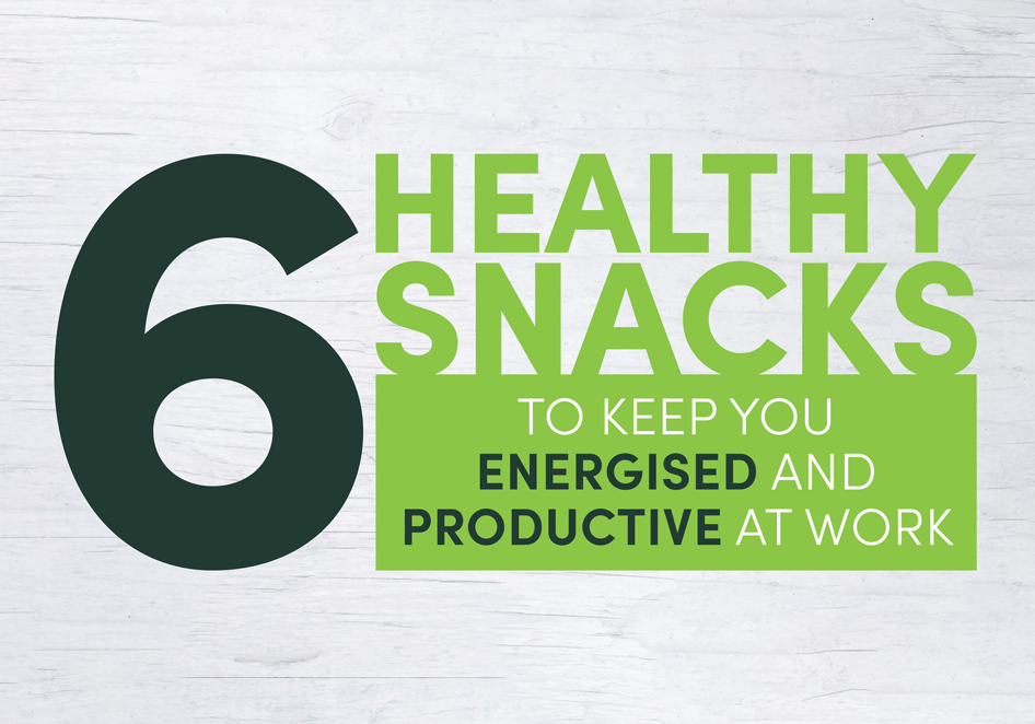 6 Healthy Snacks to Keep You Energised and Productive at Work