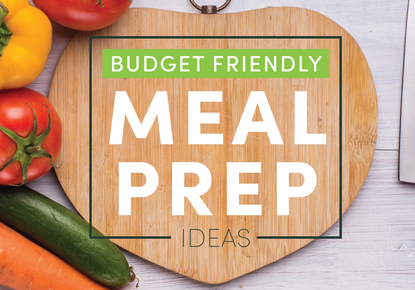Budget Friendly Meal Prep Ideas