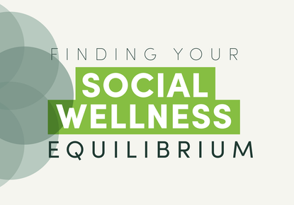 Finding your social wellness equilibrium
