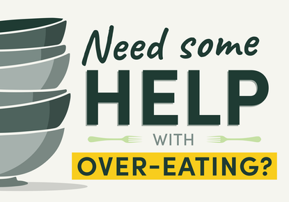Need Some Help With Over-Eating?