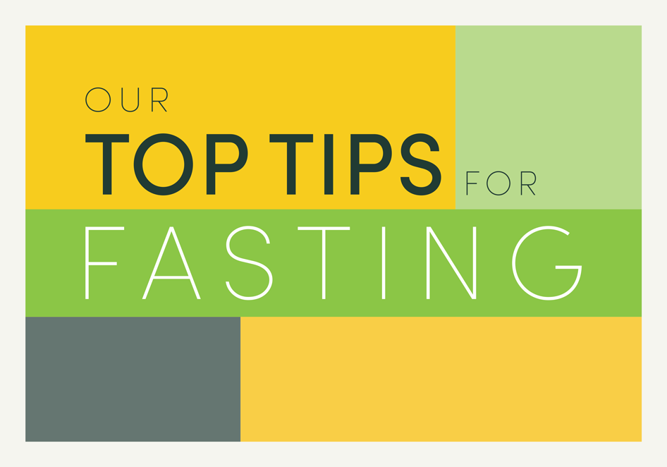 Our Top Tips for Fasting