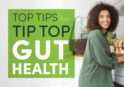 Top Tips for Tip Top Gut Health