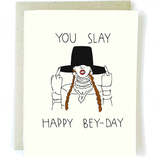You Slay Bey Day Birthday Card - Samsara