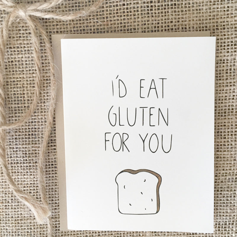 I'd Eat Gluten For You Card - Samsara