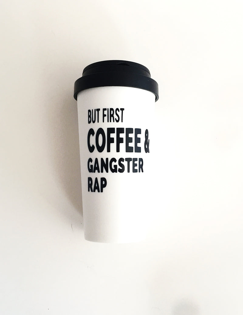 But First Coffee & Gangster Rap Mug - Samsara