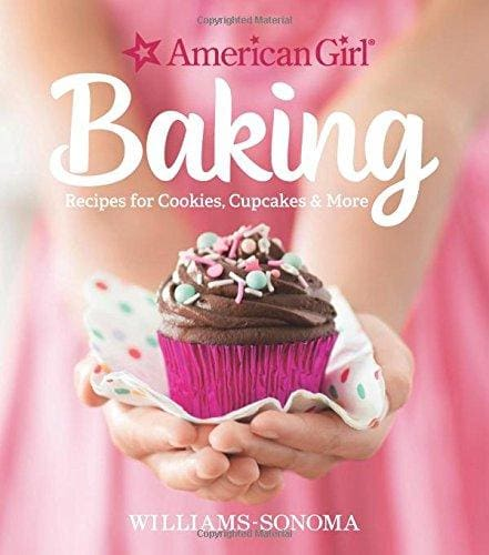 American Girl Baking: Recipes For Cookies Cupcakes & More - Cookbook