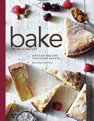 Bake From Scratch: Artisan Recipes For The Home Baker - Cookbook