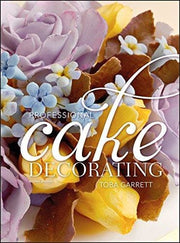 Professional Cake Decorating - Cookbook
