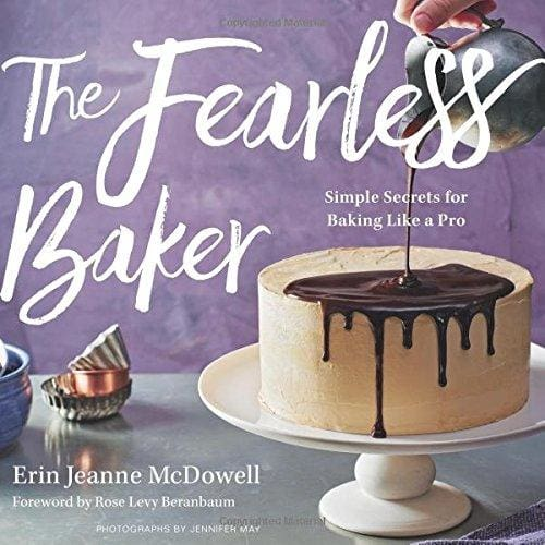 The Fearless Baker: Simple Secrets For Baking Like A Pro - Cookbook
