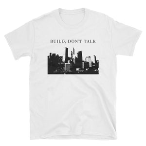 Men's Build, Don't Talk Graphic Tee