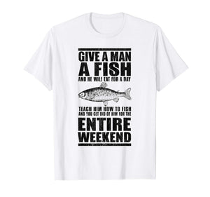 Give A Man A Fish Funny Fishing Tshirt