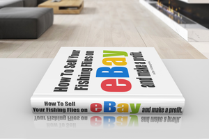 How to Sell Your Fishing Flies on eBay and Make a Profit Book *Pre-Order