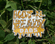 Hot -N- Ready Dabs Hat Pin