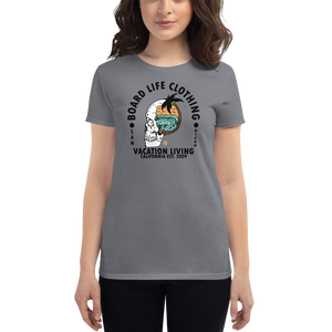Board Life Vacation Living Women's short sleeve t-shirt