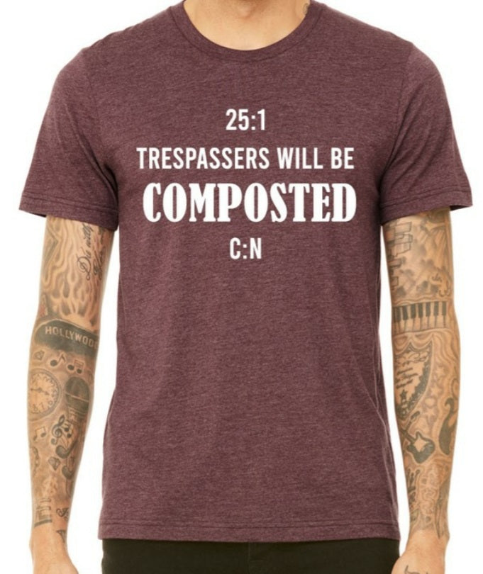Whitwam Organics Trespassers Will Be Composted T-Shirt