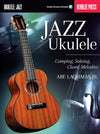 Jazz Ukulele Comping by Abe Lagrimas Jr Book