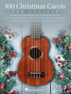 100 Christmas Carols For Ukulele book