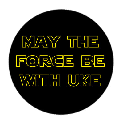 UM Badge - May The Force Be With Uke