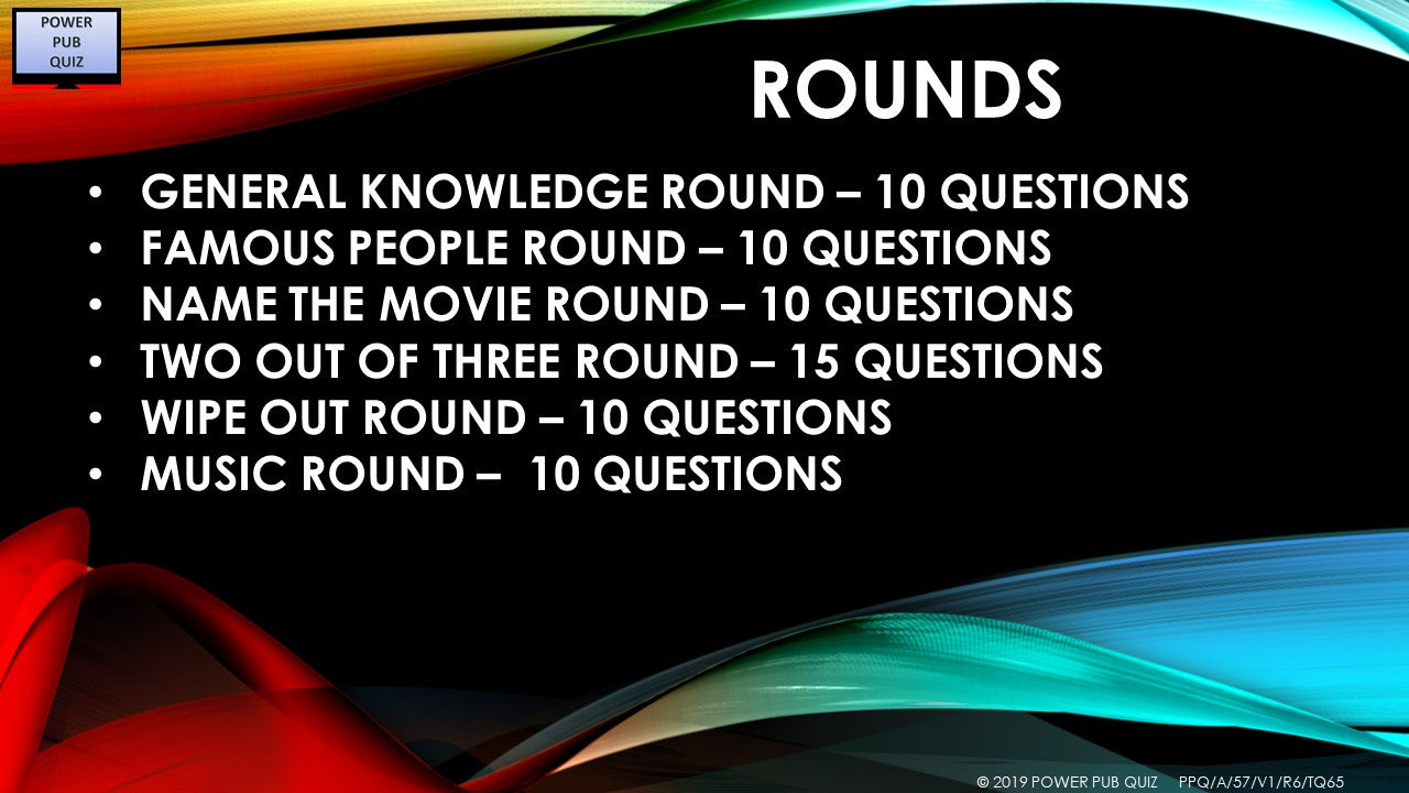 A57 Six Round Sixty-Five Question Quiz