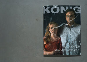 KÖNIG | Special Issue by Alicja Kwade and Gregor Hildebrandt