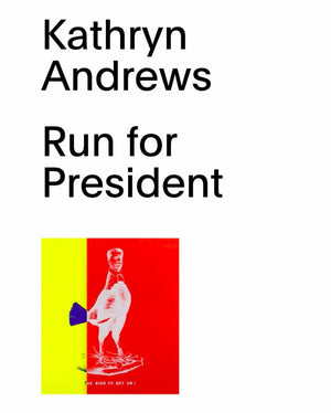 Kathryn Andrews | Run for President