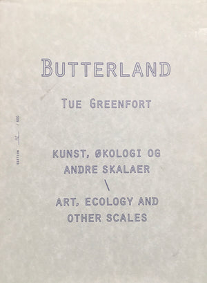 Tue Greenfort | Butterland