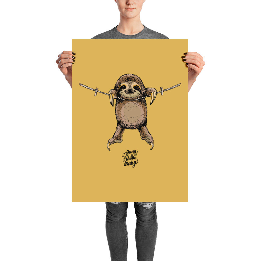 Hang in There Baby Sloth Poster