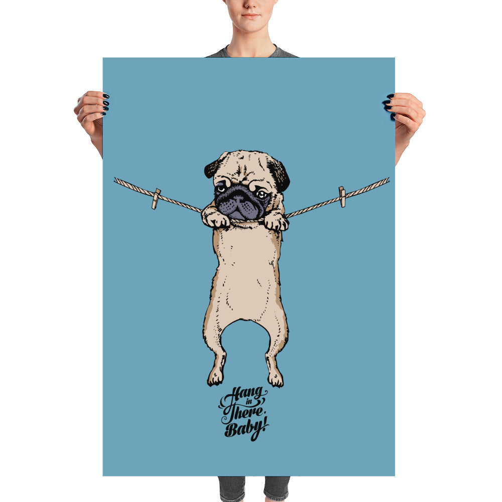 Hang in there baby pug Poster