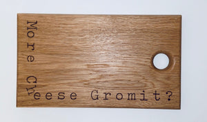 More Cheese Gromit Chopping Board