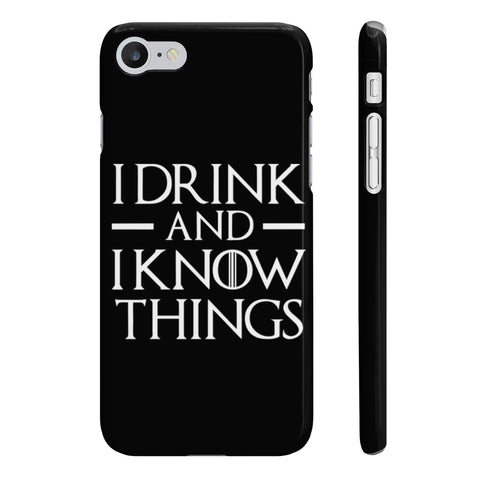 I Drink And I Know Things Slim Phone Cases - DaVatka Fashion