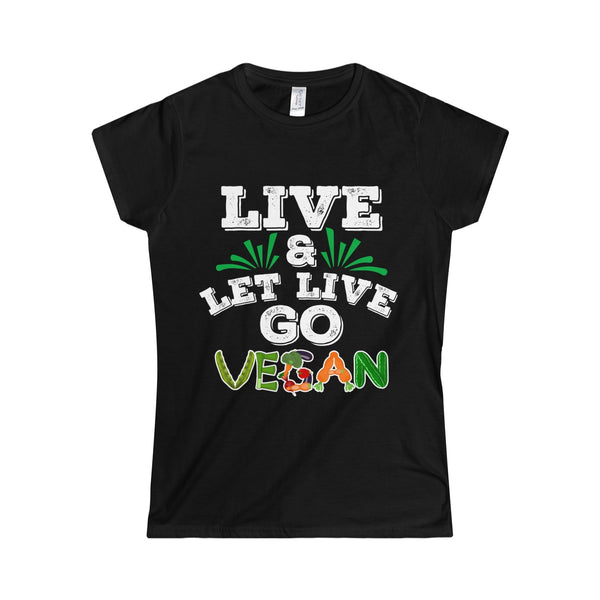 Live And Let Live - Go Vegan Women's Softstyle Tee - DaVatka Fashion