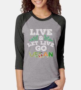 Vegan Shirt, Live and Let Live - Go Vegan 3/4 sleeve raglan shirt - DaVatka Fashion