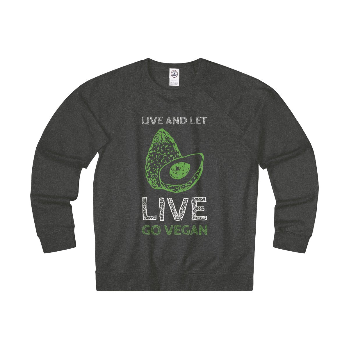 Live and Let Live- Go Vegan Unisex Raglan Sweatshirt - DaVatka Fashion