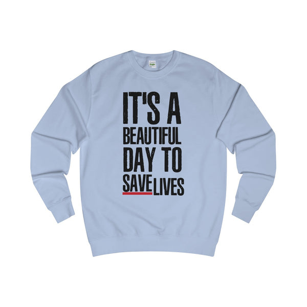 Greys Anatomy Beautiful Day To Save Lives Men's / Unisex Sweatshirt - DaVatka Fashion