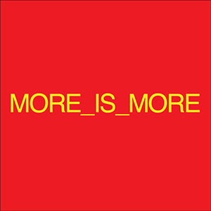 MORE_IS_MORE