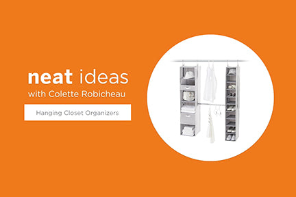 Neat Ideas with Colette Robicheau: Hanging Closet Organizers