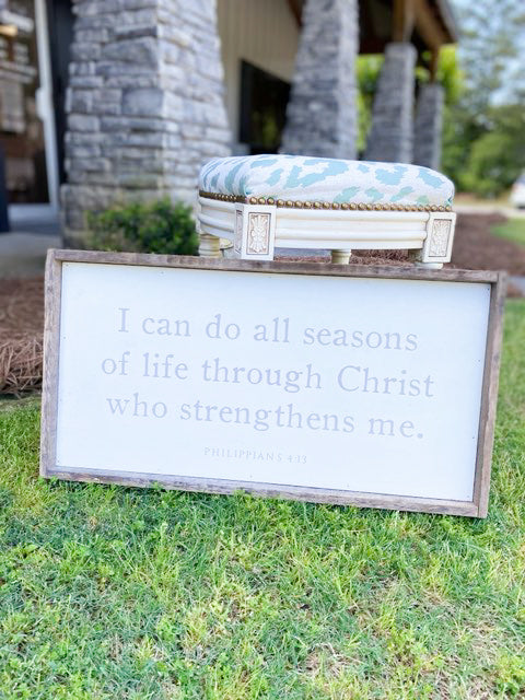 I Can Do All Seasons of Life Throught Christ Who Strengthens Me/24x12