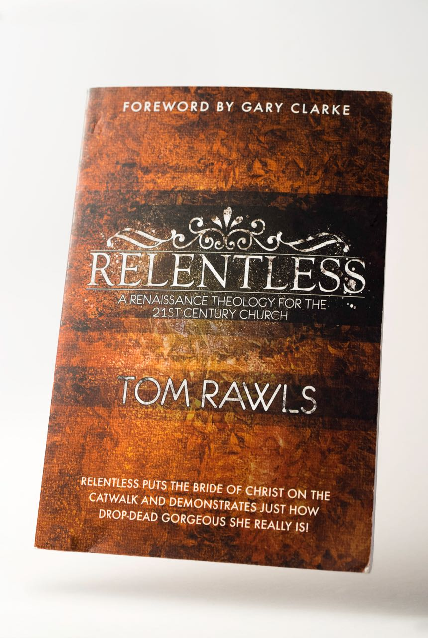 Relentless: A Renaissance Theology for the 21st Century Church