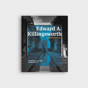 Books & Cards,  Edward A. Killingsworth: An Architect's Life, - Coast Modern