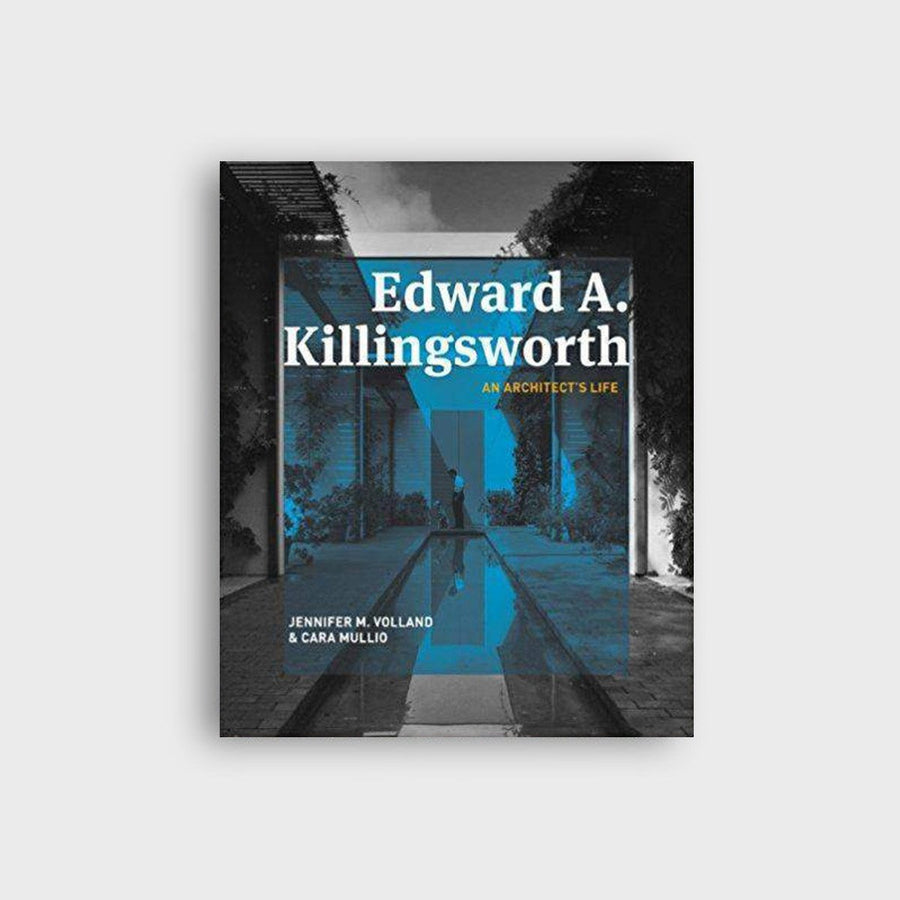 Edward A. Killingsworth: An Architect's Life - Books & Cards - Coast Modern