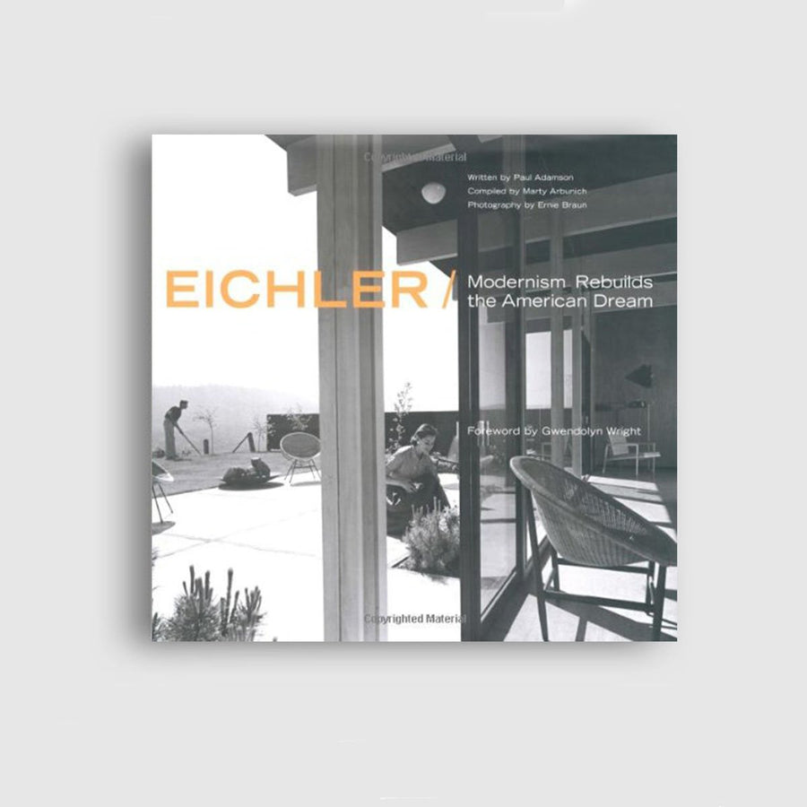 Eichler: Modernism Rebuilds the American Dream - Books & Cards - Coast Modern