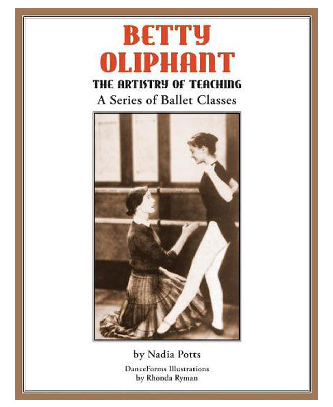 Betty Oliphant The Artistry of Teaching by Nadia Potts