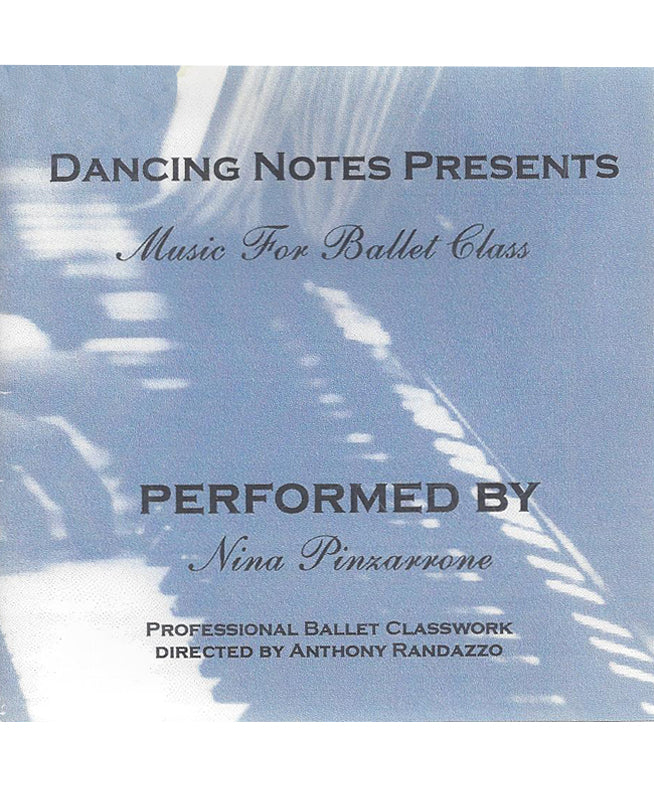 Dancing Notes Presents: Music For Ballet Class CD by Nina Pinzarrone