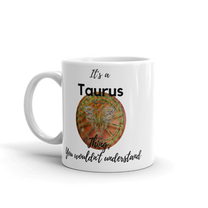 It's A Taurus Thing Zodiac Mug - exclusivedoodle